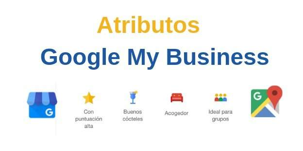 Tutorial sobre Atributos de Google My Business